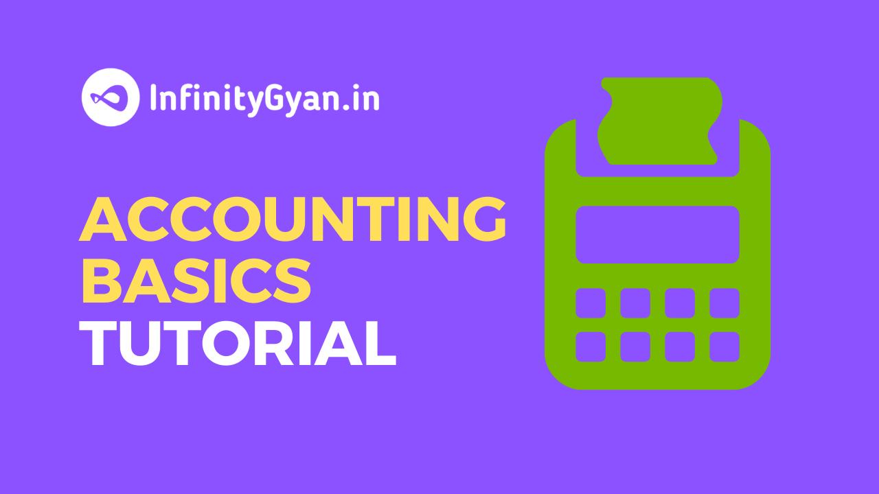 Accounting Basics Tutorial | Infinitygyan