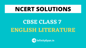 NCERT Solutions for Class 7 English Literature