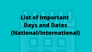 List of Important Days and Dates (National/International)